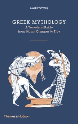 Image for Greek Mythology: A Traveler's Guide