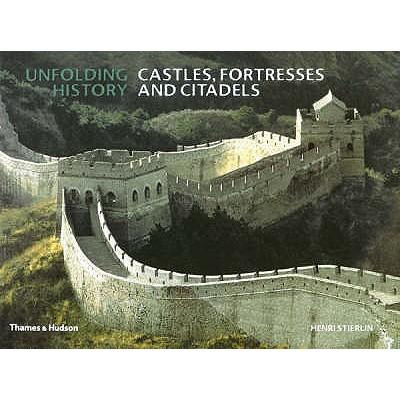 Castles, Fortresses and Citadels, Henri Stierlin