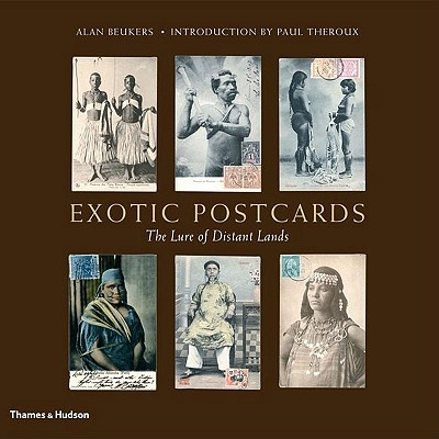 Exotic Postcards : The Lure of Distant Lands, Beukers, Alan