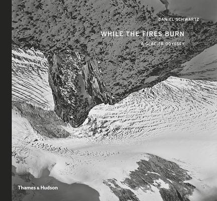 Image for WHILE THE FIRES BURN: A Glacier Odyssey