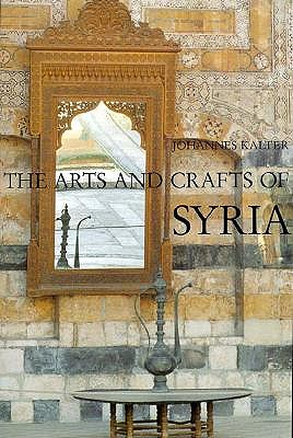 Image for The Arts and Crafts of Syria/Collection Antoine Touma and Linden-Museum Stuttgart