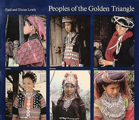 Image for Peoples of the Golden Triangle: Six Tribes in Thailand
