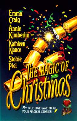 The Magic of Christmas (Leisure and Love Spell), EMMA CRAIG, ANNIE KIMBERLIN, KATHLEEN NANCE, STOBIE PIEL
