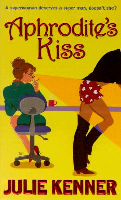 Aphrodite's Kiss (Time of Your Life), JULIE KENNER