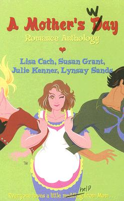 A Mother's Way, Lisa Cach, Lynsay Sands, Susan Grant, Julie Kenner