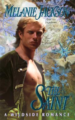 The Saint (Wildside Romance), MELANIE JACKSON