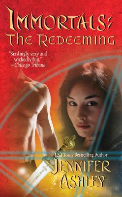 "The Redeeming (Immortals (Love Spell)), ""Ashley, Jennifer"""