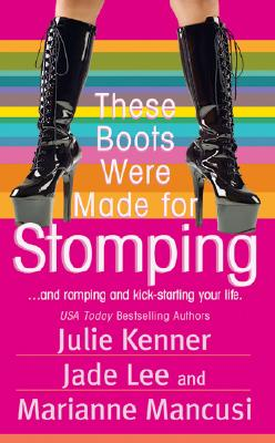 These Boots Were Made for Stomping (Paranormal Romance), Julie Kenner, Jade Lee, Marianne Mancusi