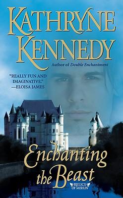 Enchanting the Beast, Kathryne Kennedy
