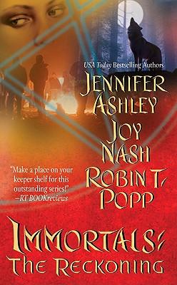 Immortals: The Reckoning (Immortals (Love Spell)), Jennifer Ashley, Joy Nash, Robin T. Popp