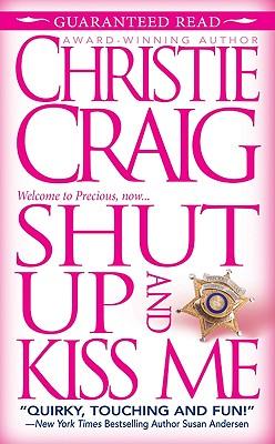 Shut Up and Kiss Me, Christie Craig