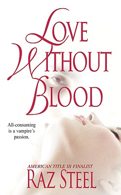 Love Without Blood, Raz Steel