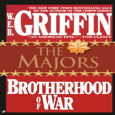 Brotherhood of War 03: The Majors (Brotherhood of War), W. E. B. GRIFFIN