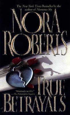 """True Betrayals, """"Roberts, Nora"""""""