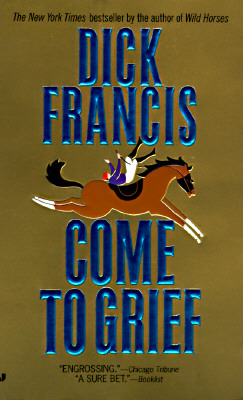 Come to Grief, DICK FRANCIS