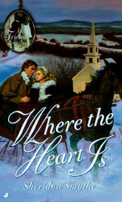 Where the Heart Is ('Friends' Romance Series , No 2), Sheridon Smythe