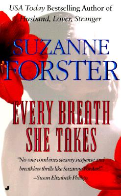 Every Breath She Takes, SUZANNE FORSTER