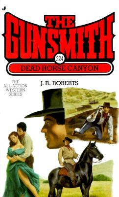 The Gunsmith 224: Dead Horse Canyon (Gunsmith, The), J.R. ROBERTS