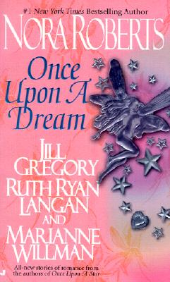 """Once upon a Dream, """"Roberts, Nora, Gregory, Jill, Ryan, R.C."""""""