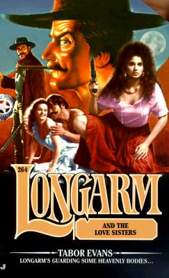 Image for Longarm and the Love Sisters (Longarm #264)