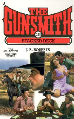 Gunsmith 240, The: Stacked Deck (Gunsmith, The), J.R. ROBERTS