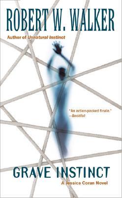 Grave Instinct (Jessica Coran Novels), ROBERT W. WALKER