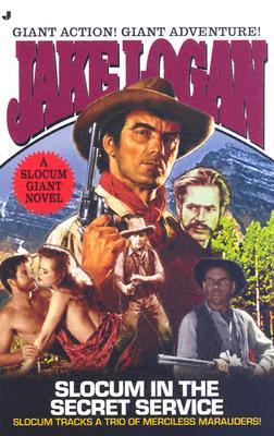 Slocum Giant 2004: Slocum in the Secret Service (Slocum Giant), JAKE LOGAN