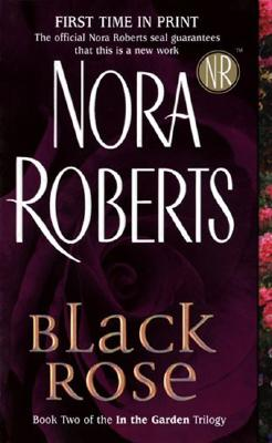 Black Rose: In the Garden Trilogy (In the Garden (Paperback)), NORA ROBERTS