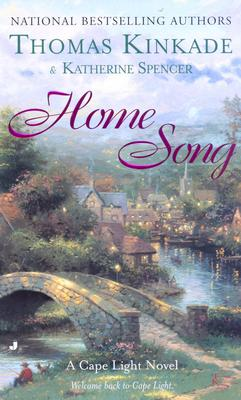 Home Song (Cape Light, Book 2), Kinkade, Thomas; Spencer, Katherine
