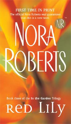Red Lily: In the Garden Trilogy (In the Garden (Paperback)), NORA ROBERTS