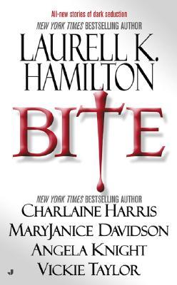 "Bite, ""Hamilton, Laurell K., Harris, Charlaine, Davidson, MaryJanice, Knight, Angela, Taylor, Vickie"""