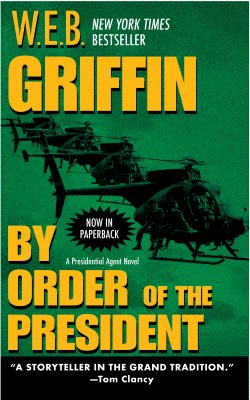 By Order of the President, W. E. B. GRIFFIN