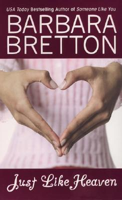 Just Like Heaven, BARBARA BRETTON