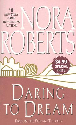 Daring to Dream (Dream Trilogy), NORA ROBERTS