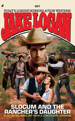 Slocum 357: Slocum and the Rancher's Daughter, Jake Logan