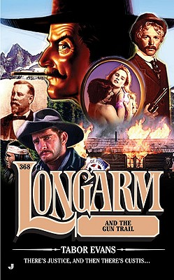 Longarm 368: Longarm and the Gun Trail, TABOR EVANS