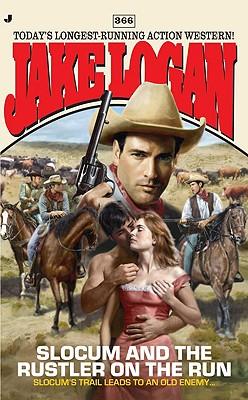 Slocum 366: Slocum and the Rustler on the Run, Jake Logan