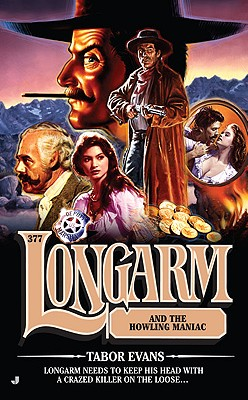 Image for Longarm 377: Longarm and the Howling Maniac