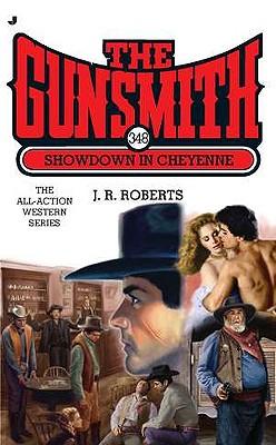 The Gunsmith 348: Showdown in Cheyenne (Gunsmith, The), J. R. Roberts