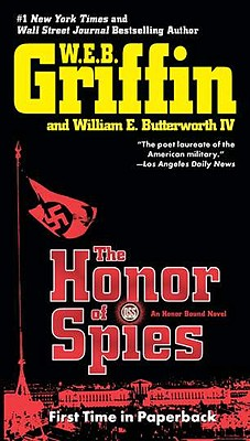 The Honor of Spies (Honor Bound), W.E.B. Griffin, William E. Butterworth IV