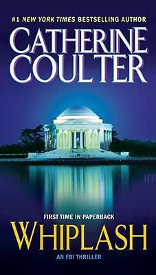 Whiplash (An FBI Thriller), Catherine Coulter