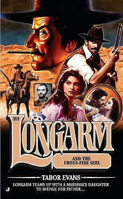 Image for Longarm and the Crossfire Girl (#391)