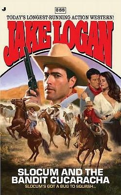 Slocum #388: Slocum and the Bandit Cucaracha, Jake Logan