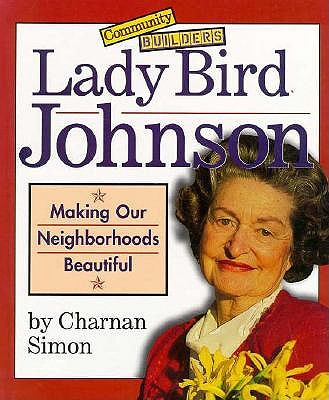 Image for Lady Bird Johnson: Making Our Neighborhoods Beautiful (Community Builders)