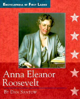 Image for Anna Eleanor Roosevelt 1884-1962  (Encyclopedia of First Ladies)