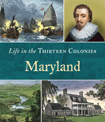 Image for Maryland (Life in the Thirteen Colonies)