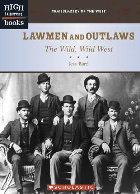 Image for Lawmen And Outlaws: The Wild, Wild West (Trailblazers of the West)