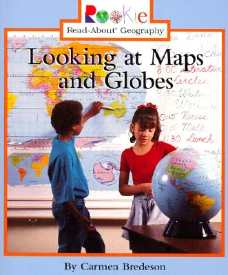 Image for Looking at Maps and Globes (Rookie Read-About Geography)