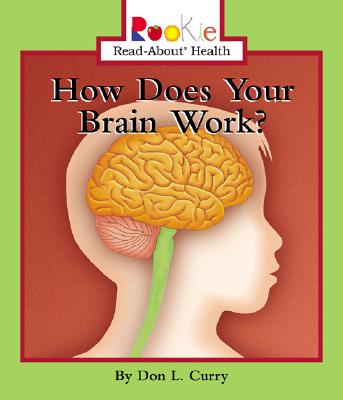 Image for How Does Your Brain Work (Rookie Read-About Health)