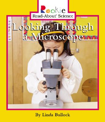 Looking Through a Microscope (Rookie Read-About Science (Paperback)), Bullock, Linda